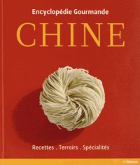 Katrin Schlotter et Elke Spielmanns-Rome - Chine - Recettes, terroirs, spécialités.
