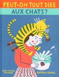 Katrin Stangl - Peut-on tout dire aux chats ?.