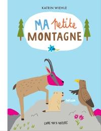 Katrin Wiehle - Ma petite montagne.
