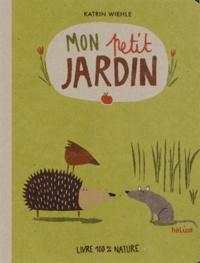 Katrin Wiehle - Mon petit jardin.