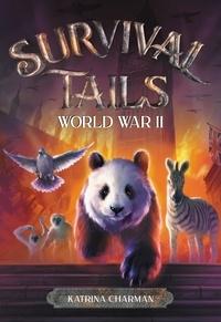 Katrina Charman - Survival Tails: World War II.