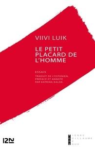Katrina Kalda et Viivi Luik - Le petit placard de l'homme.