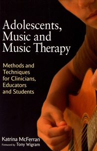 Adolescents, Music and Music Therapy - Methods and Techniques for Clinicians, Educators and Students.pdf