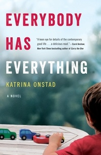 Katrina Onstad - Everybody Has Everything.