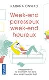 Katrina Onstad - Week-end paresseux, week-end heureux - Réapprendre à ne (vraiment) rien faire pour se reconnecter à soi.