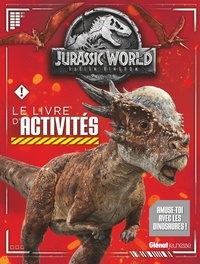Katrina Pallant et Maddox Philpot - Jurassic World : Fallen Kingdom - Le livre d'activités.