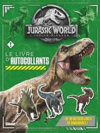 Katrina Pallant et Maddox Philpot - Jurassic World : Fallen Kingdom - Le livre d'autocollants.