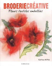 Katrina Witten - Les fleurs embellies.