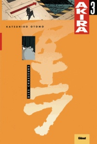 Katsuhiro Otomo - Akira Tome 3 : Les chasseurs.