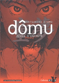 Katsuhiro Otomo - Dômu - Rêves d'enfants.