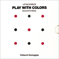 Katsumi Komagata - Play with Colors.