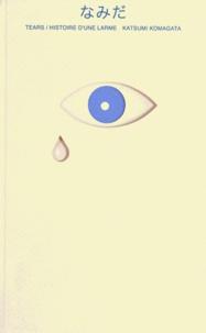 Katsumi Komagata - Tears - Histoire d'une larme.