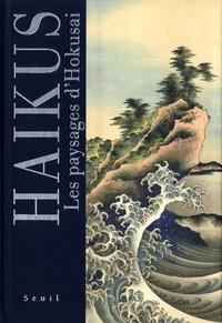 Katsushika Hokusai - Haïkus - Les paysages d'Hokusai.