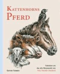 Kattenhorns Pferd - Fabeleien um das alte Worpswede.