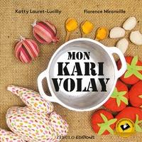 Katty Lauret-Lucilly et Florence Miranville - Mon kari volay.