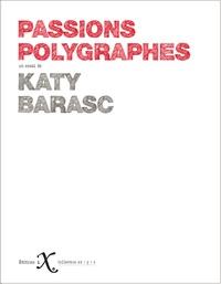 Katy Barasc - Passions polygraphes.