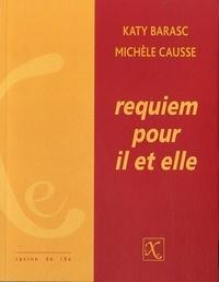 Katy Barasc et Michèle Causse - Requiem pour il et elle.