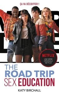 Katy Birchall - Sex Education - The Road Trip.