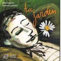 Katy Couprie et Antonin Louchard - Au jardin.
