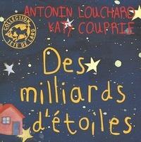 Katy Couprie et Antonin Louchard - Des milliards d'étoiles.
