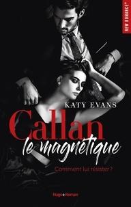 Katy Evans et Audray Sorio - NEW ROMANCE  : Callan - Le magnétique -Extrait offert-.
