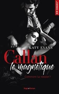 Katy Evans - Callan le magnétique.
