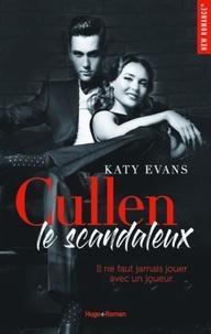 Katy Evans - Cullen le scandaleux.