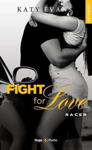 Katy Evans - Fight for Love  : Racer.