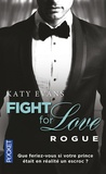 Katy Evans - Fight for Love Tome 4 : Rogue.