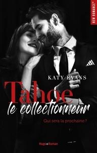 Katy Evans et Audray Sorio - NEW ROMANCE  : Tahoe le collectionneur -Extrait offert-.