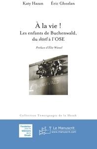 Goodtastepolice.fr A la vie! - Les enfants de Buchenwald, du Shtetl à l'OSE Image