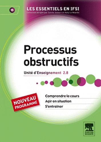 Katy Le Neurès et Christiane Sérandour - Processus obstructifs - Unité d'enseignement 2.8.