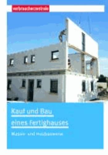 Kauf und Bau eines Fertighauses - Massiv- und Holzbauweise.