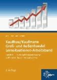 Kauffrau/Kaufmann im Groß- und Außenhandel. Lernfeld 11 - Unternehmensergebnisse aufbereiten, bewerten und nutzen.
