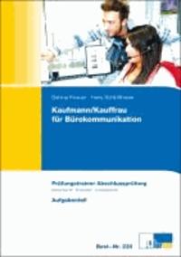 Kaufmann/Kauffrau für Bürokommunikation - Prüfungstrainer Abschlussprüfung - Bürowirtschaft, Wirtschafts- und Sozialkunde.
