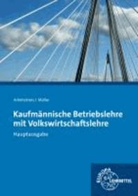 Kaufmännische Betriebslehre / Hauptausgabe. Inkl. CD-ROM.