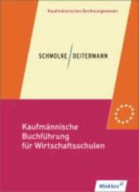 Kaufmännische Buchführung für Wirtschaftsschulen. Schülerbuch - Einführung in die Finanzbuchhaltung.