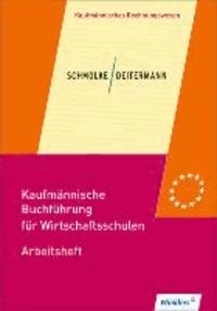 Kaufmännische Buchführung für Wirtschaftsschulen. Arbeitsheft - Einführung in die Finanzbuchhaltung: übereinstimmend ab 47. Auflage des Schülerbuches.