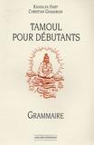 Kausalya Hart et Christian Ghasarian - Tamoul pour débutants - Grammaire.