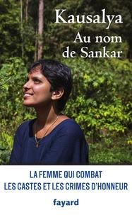 Téléchargements gratuits de livres et de magazines Au nom de Sankar 9782213713793 PDB RTF par Kausalya Sankar en francais