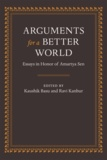 Kaushik Basu - Arguments for a Better World: Essays in Honor of Amartya Sen: v. - 1: Ethics, Welfare, and Measurement: v. 2: Society, Institutions and Development.