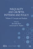 Kaushik Basu et Joseph Stiglitz - Inequality and Growth : Patterns and Policy - Volume 1 : Concepts and Analysis.