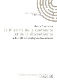 Kaveh Dastooreh - Le dilemme de la continuité et de la discontinuité - La diversité méthodologique foucaldienne.