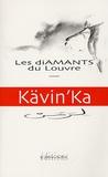 Kävin'Ka - Les diamants du Louvre.