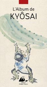 Kawanabe Kyôsai - L'Album de Kyôsai.