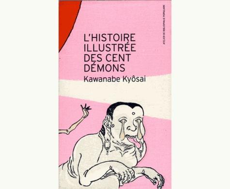 Kawanabe Kyôsai - L'histoire illustrée des cent démons.