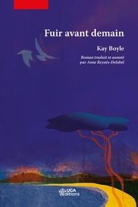 Kay Boyle - Fuir avant demain.
