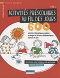 Kay Hastings et Cathy Clemons - Activités préscolaires au fil des jours - 600 activités thématiques graduées en langue et lecture, mathématiques, sciences et arts Tome 1.