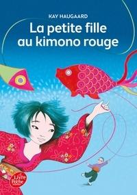 Kay Haugaard - La petite fille au kimono rouge.