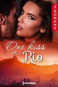 Kay Thorpe et Anne Mather - One kiss in... Rio - 3 romans.